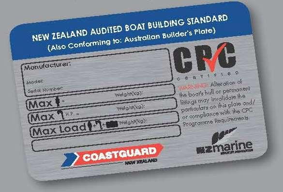 New Zealand-made boats complying with the New Zealand Audited Boat Building Standard Compliance Plate Certification (CPC) programme carry this manufacturing plate.