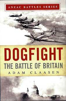 Dr Adam Claasen's book Dogfight:  The Battle of Britain (Exisle Publishing).